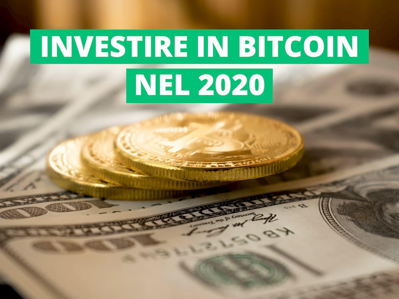 perché investire in bitcoin nel 2020