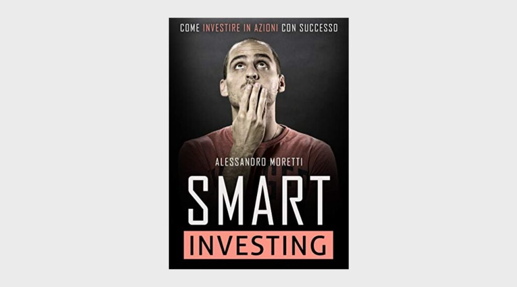 Imparare a investire: i tre migliori libri - 3. Smart Investing di Alessandro Moretti