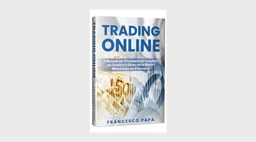 Imparare a investire: i tre migliori libri - 2. Trading online di Francesco Papa