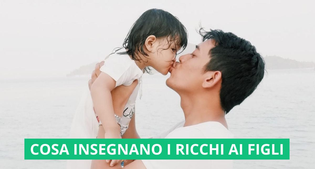cosa insegnano i genitori ricchi ai figli
