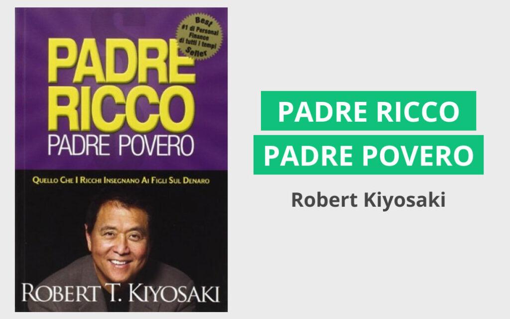 Padre ricco padre povero di Robert Kiyosaki - I 3 migliori libri sui soldi per principianti