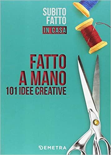 """Copertina del libro """"Fatto a mano. 101 idee creative"""""""