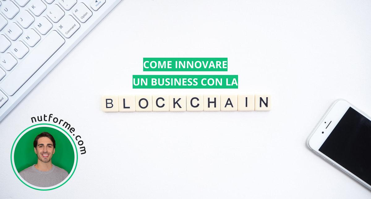 come innovare un business con la blockchain